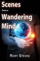 Cover for 'Scenes From A Wandering Mind'