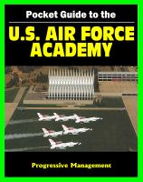 Cover for '21st Century Pocket Guide to the U.S. Air Force Academy (USAFA) - Admissions, Academic and Athletic Programs, Cadet Life, History, Catalog'