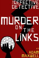 Cover for 'The Defective Detective : Murder on the Links'