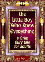 Cover for 'The Little Boy Who Knew Everything - A Grim Fairy Tale for Adults'
