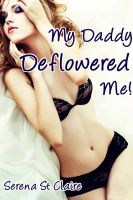Cover for 'My Daddy Deflowered Me! (Virgin Deflowering Taboo Family Erotica)'