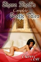 Cover for 'Shara Zhad: Complete Erotic Tales'