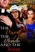 The Priest, the Blonde and the Texan by Keiko Alvarez