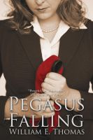 Cover for 'Pegasus Falling: Part 1 of the Cypress Branches Trilogy'