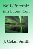 Cover for 'Self-Portrait in a Lucent Coil'