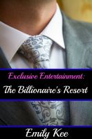 Cover for 'Exclusive Entertainment: The Billionaire's Resort'