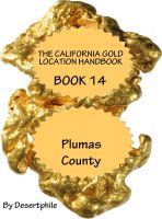 Desertphile - The California Gold Location Handbook, Book Fourteen: Plumas County