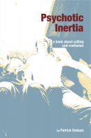 Cover for 'Psychotic Inertia: a book about calling and confusion'