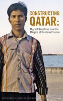 Cover for 'Constructing Qatar: Migrant Narratives from the Margins of the Global System'