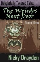 Cover for 'Delightfully Twisted Tales: The Weirdos Next Door (Volume Three)'