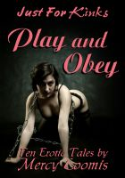 Cover for 'Play and Obey: Ten Erotic Tales (Just for Kinks)'