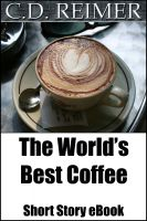 Cover for 'The World's Best Coffee (Short Story)'