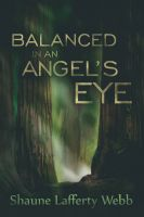 Cover for 'Balanced in an Angel's Eye'