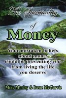 Cover for 'The Spirituality of Money: Your mistaken beliefs about money could be preventing you from living the life you deserve'