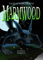 Cover for 'Marmwood Book 8 - Tales of Tossledowns'