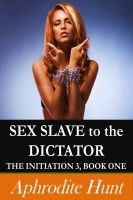 Cover for 'Sex Slave to the Dictator (The Initiation 3)'