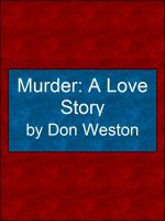 Cover for 'Murder: A Love Story'