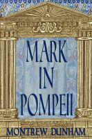 Cover for 'Mark In Pompeii--A time-travel-machine story for young readers'