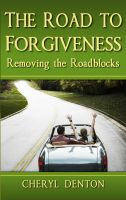Cover for 'The Road to Forgiveness'