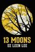 13 Moons by Ee Leen Lee