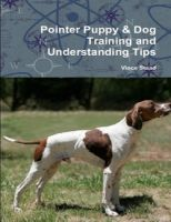 Cover for 'Pointer Puppy & Dog Training and Understanding Tips'