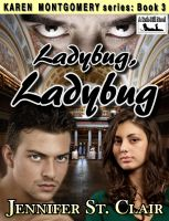 Cover for 'Karen Montgomery Series Book 3: Ladybug Ladybug'