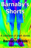 Cover for 'Barnaby's Shorts (Volume One)'
