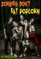 Cover for 'Zombies Don't Eat Popcorn: A YA Short Story'