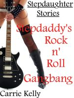 Cover for 'Stepdaughter Stories: Stepdaddy's Rock n' Roll Gangbang'