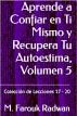 Aprende a Confiar en Ti Mismo y Recupera Tu Autoestima, Volumen 5 by M. Farouk Radwan