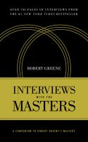 Robert Greene - Interviews with the Masters: A Companion to Robert Greene's Mastery