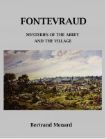 Cover for 'Fontevraud: Mysteries of the Abbey and the Village'