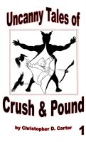 Cover for 'The Uncanny Tales of Crush & Pound 1'