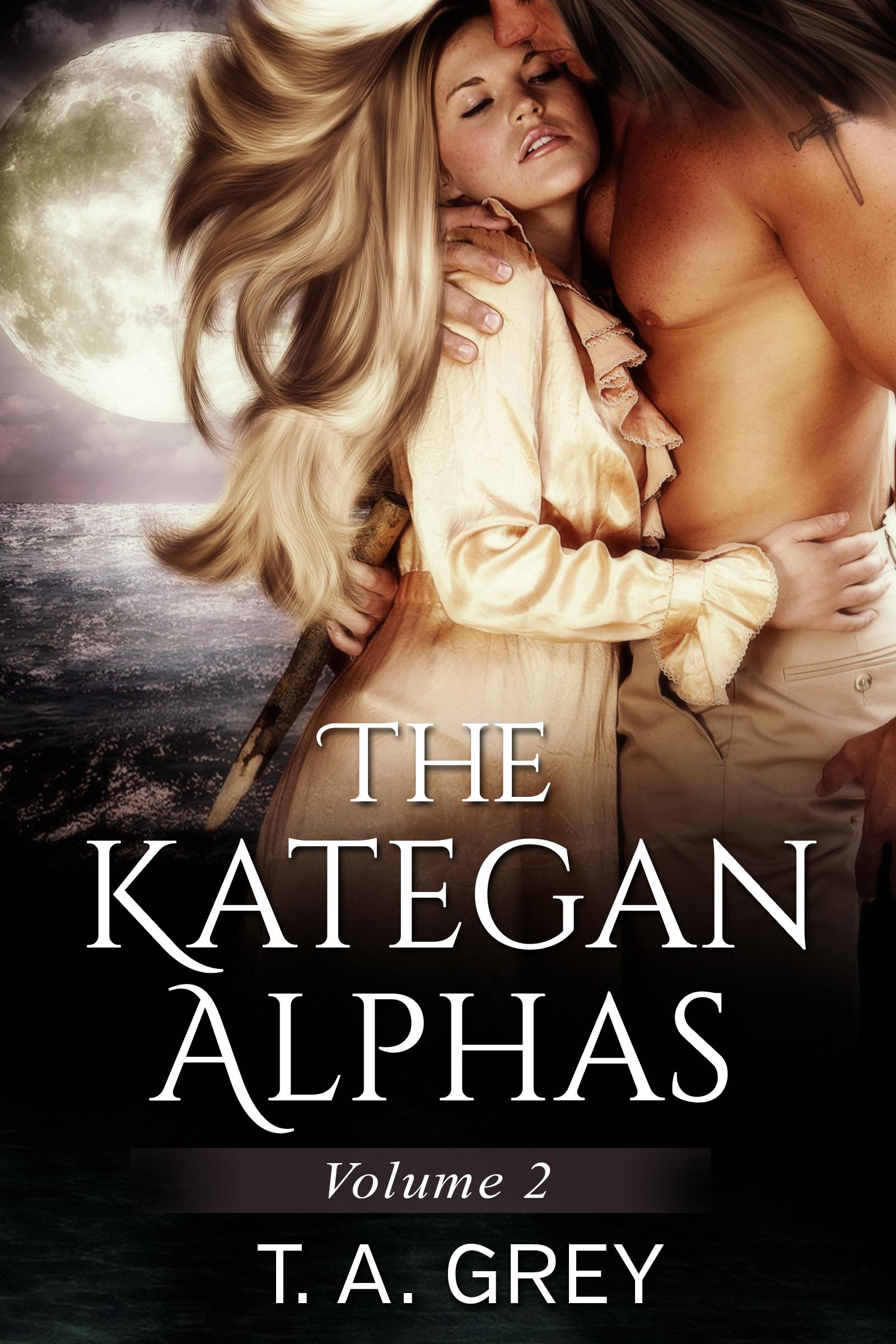T. A. Grey - The Kategan Alphas Vol. 2