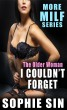 The Older Woman I Couldn't Forget (More MILF Series) by Sophie Sin