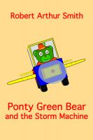Cover for 'Ponty Green Bear and the Storm Machine'