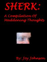 Cover for 'Sherk: A Compilation Of Maddening Thoughts'