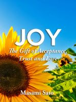 Cover for 'Joy ~ The Gift of Acceptance, Trust and Love'