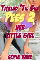 Cover for 'Tickled 'Til She Pees 2: Her Little Girl (F/F Watersports, Diapers, Ageplay)'