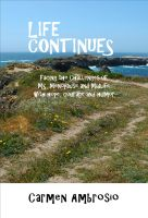 Cover for 'Life Continues: Facing the Challenges of MS, Menopause & Midlife with Hope, Courage & Humor'