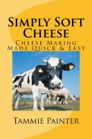 Cover for 'Simply Soft Cheese - Cheese Making Made Quick & Easy - 2nd edition'