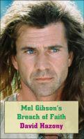 David Hazony - Mel Gibson's Breach of Faith
