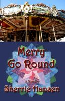 Cover for 'Merry Go Round - Maple Valley Trilogy, Book 3'