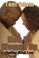 Cover for 'Man Up, Woman Up: Healing Black Love'