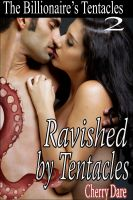 Cover for 'The Billionaire's Tentacles 2: Ravished by Tentacles (Alien Breeding BBW Erotic Romance)'