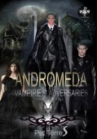 Cover for 'ANDROMEDA - Vampires adversaries ( Paranormal romance - Book 2 )'