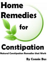 Cover for 'Home Remedies for Constipation - Natural Constipation Remedies that Work'