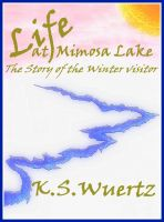 Cover for 'Life At Mimosa Lake: The Story Of The Winter Visitor'