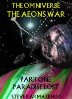 Cover for 'The Omniverse The Aeons War Part One Paradise Lost'