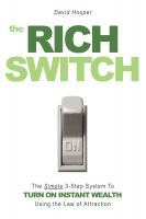 Cover for 'The Rich Switch - The Simple 3-Step System to Turn on Instant Wealth Using the Law of Attraction'